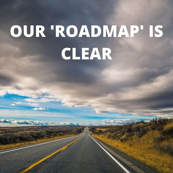 Our 'Roadmap' is Clear